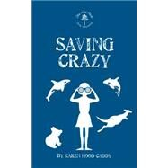 Saving Crazy by Hood-Caddy, Karen, 9781459730267