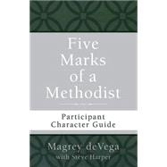 Five Marks of a Methodist by Devega, Magrey R., 9781501820267