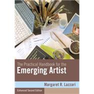 The Practical Handbook for the Emerging Artist, Enhanced Edition by Lazzari, Margaret, 9780495910268