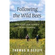 Following the Wild Bees by Seeley, Thomas D.; Denver, Megan E. (CON); Nelson, Margaret C., 9780691170268