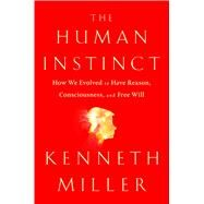 The Human Instinct by Miller, Kenneth R., 9781476790268