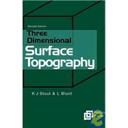 Three Dimensional Surface Topography by Stout; Blunt, 9781857180268