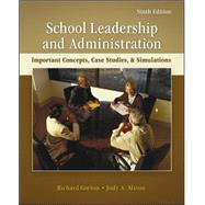 School Leadership and Administration: Important Concepts, Case Studies, and Simulations by Gorton, Richard; Alston, Judy, 9780078110269