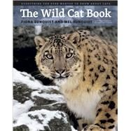 The Wild Cat Book: Everything You Ever Wanted to Know About Cats by Sunquist, Fiona; Sunquist, Mel; Whittaker, Terry, 9780226780269