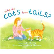Why Do Cats Have Tails? by Ling, David, 9781760360269