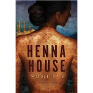 Henna House A Novel by Eve, Nomi, 9781476740270