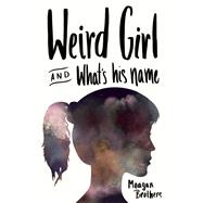 Weird Girl and What's His Name by Brothers, Meagan, 9781941110270