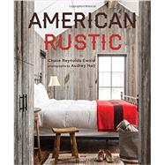 American Rustic by Ewald, Chase Reynolds; Hall, Audrey, 9781423640271