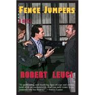 Fence Jumpers by Leuci, Robert, 9781587540271