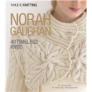 Vogue® Knitting: Norah Gaughan 40 Timeless Knits by Unknown, 9781640210271