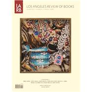 Los Angeles Review of Books Quarterly Journal Spring 2016 by Lutz, Tom, 9781940660271