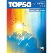 Top 50 Christian Hits: Easy Piano by Tornquist, Carol (COP), 9781470610272