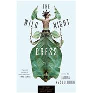 The Wild Night Dress by Mccullough, Laura, 9781682260272