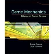 Game Mechanics Advanced Game Design by Adams, Ernest; Dormans, Joris, 9780321820273