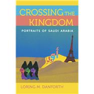 Crossing the Kingdom by Danforth, Loring M., 9780520290273