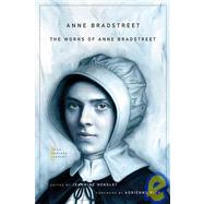 The Works Of Anne Bradstreet by Bradstreet, Anne, 9780674050273