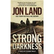 Strong Darkness A Caitlin Strong Novel by Land, Jon, 9780765370273