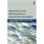 Meanings and Motivation in Education Research 9781138810273N