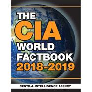 The CIA World Factbook 2018-2019 by Central Intelligence Agency, 9781510740273