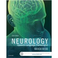 Neurology for the Speech-language Pathologist by Webb, Wanda G., Ph.D., 9780323100274