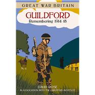 Great War Britain by Rose, Dave; Guilford Institute, 9780750960274