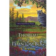 Thoreau in Phantom Bog by OAK, B. B., 9780758290274
