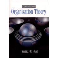 Classics of Organization Theory by Shafritz, Jay M.; Ott, J. Steven; Jang, Yong Suk, 9781285870274