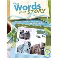 Your Words, Your Story : Add Meaningful Journaling to Your Layouts by Skinner, Michele, 9781599630274