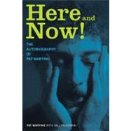 Here and Now! : The Autobiography of Pat Martino by Martino, Pat, 9781617130274