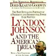 Lyndon Johnson and the American Dream by Kearns Goodwin, 9780312060275