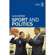Sport and Politics by Bairner; Alan, 9780415570275