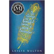 The Strange and Beautiful Sorrows of Ava Lavender by WALTON, LESLYE, 9780763680275