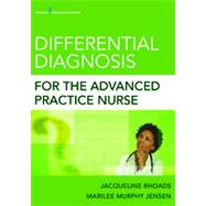 Differential Diagnosis for the Advanced Practice Nurse by Rhoads, Jacqueline, Ph.D., 9780826110275