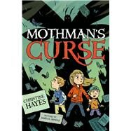 Mothman's Curse by Hayes, Christine; Hindle, James K., 9781626720275