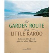The Garden Route and Little Karoo by Nell, Leon, 9781775840275