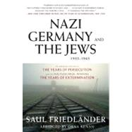 Nazi Germany and the Jews, 1933-1945 by Friedlander, Saul, 9780061350276