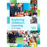 Exploring ChildrenÆs Learning: 3 û 11 years by Ritchie; Christine, 9781138190276