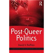 Post-Queer Politics by Ruffolo,David V., 9781138260276