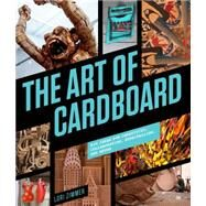 The Art of Cardboard by Zimmer, Lori, 9781631590276