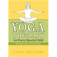 Yoga Therapy for Every Special Child by Williams, Nancy, 9781848190276
