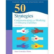 50 Strategies for Communicating and Working with Diverse Families by Gonzalez-Mena, Janet, 9780133090277