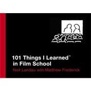 101 Things I Learned ® in Film School by Landau, Neil; Frederick, Matthew, 9780446550277