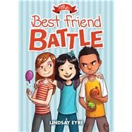The Best Friend Battle (Sylvie Scruggs, Book 1) by Eyre, Lindsay; Santoso, Charles, 9780545620277