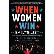 When Women Win by Malcolm, Ellen R.; Unger, Craig (CON), 9781328710277