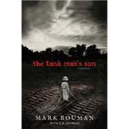 The Tank Man's Son by Bouman, Mark; Jacobsen, D. R. (CON), 9781414390277