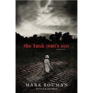 The Tank Man's Son by Bouman, Mark; Jacobsen, D. R. (CON), 9781414390277
