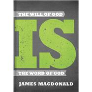 The Will of God is the Word of God by MacDonald, James, 9781433650277