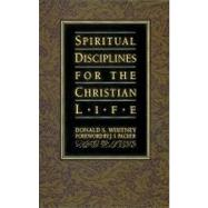 Spiritual Disciplines for the Christian Life by Whitney, Donald S., 9781576830277