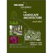 Time-Saver Standards for Landscape Architecture by Harris, Charles; Dines, Nicholas, 9780070170278