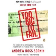 Too Big to Fail : The Inside Story of How Wall Street and Washington Fought to Save the Financial System - And Themselves by Sorkin, Andrew Ross, 9780143120278